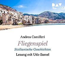 Fliegenspiel: Sizilianische Geschichten Hörbuch von Andrea Camilleri Gesprochen von: Udo Samel
