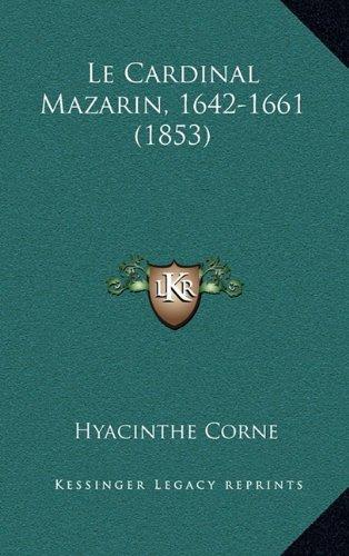 Le Cardinal Mazarin, 1642-1661 (1853)