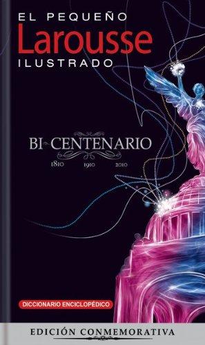 El Pequeno Larousse Ilustrado Bicentenario 2011: The...