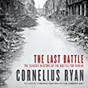 The Last Battle (       UNABRIDGED) by Cornelius Ryan Narrated by Simon Vance