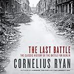 The Last Battle | Cornelius Ryan