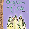 Once Upon a Curse Audiobook by E.D. Baker Narrated by J.D. Jackson