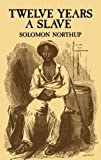 Twelve Years a Slave (African American) Ex-Library Edition by Northup, Solomon published by Dover Publications (2000) Paperback