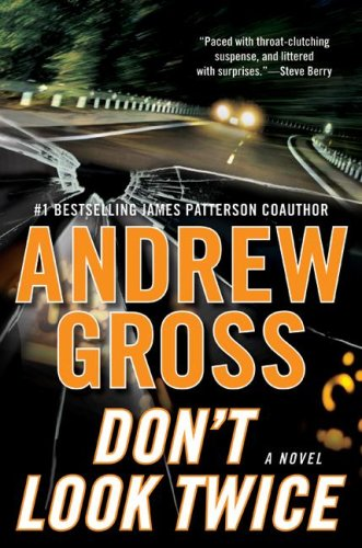 Don't Look Twice: A Novel, Andrew Gross