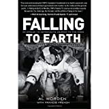 img - for Al Worden,Francis French,Tom Stafford,Dick Gordon'sFalling to Earth: An Apollo 15 Astronaut's Journey to the Moon [Hardcover]2011 book / textbook / text book