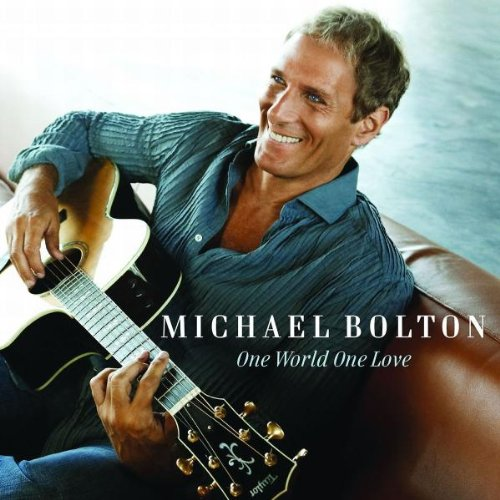 MICHAEL BOLTON – One World One Love