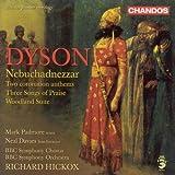 Dyson: Nebuchadnezzar / Woodland Suite / 3 Songs of Praise