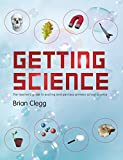 Brian Clegg Getting Science: The Teacher's Guide to Exciting and Painless Primary School Science