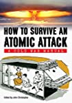 How to Survive an Atomic Attack: A Co...