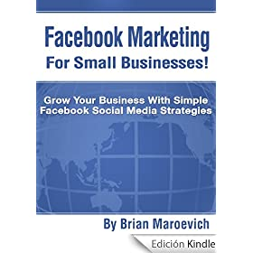 Facebook Marketing For Small Businesses! (English Edition)