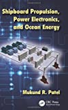 img - for Shipboard Propulsion, Power Electronics, and Ocean Energy book / textbook / text book