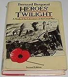 Heroes' Twilight: A Study of the Literature of the Great War (0333281268) by Bergonzi, Bernard