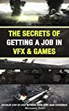 THE SECRETS OF GETTING A JOB IN VFX & GAMES