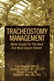 img - for Tracheostomy Management: Made Simple For The Head And Neck Cancer Patient book / textbook / text book