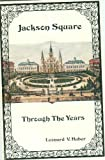 img - for Jackson Square through the years book / textbook / text book