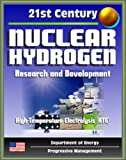 img - for 21st Century Nuclear Hydrogen Research and Development, Production of Hydrogen from Nuclear Energy for the Hydrogen Initiative, Feedstocks, High-Temperature Electrolysis (HTE), Fuel Cycle book / textbook / text book