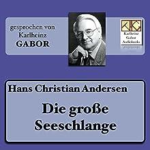 Die große Seeschlange Hörbuch von Hans Christian Andersen Gesprochen von: Karlheinz Gabor