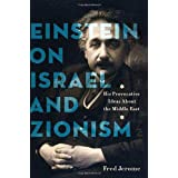 Einstein on Israel: His Provocative Ideas About the Middle Eastpar Fred Jerome