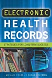 img - for Electronic Health Records: Strategies for Long-Term Success (ACHE Management Series) 1st Edition by Michael Fossel, MD, PhD, Susan Dorfman, DHA (2013) Paperback book / textbook / text book