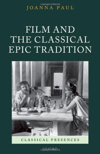 Film and the Classical Epic Tradition (Classical Presences)