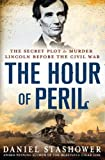 The Hour of Peril: The Secret Plot to Murder Lincoln Before the Civil War (Thorndike Nonfiction)