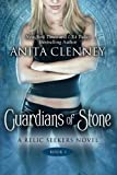 Anita Clenney Guardians of Stone (The Relic Seekers Book 1)