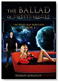 The Ballad of Sweets Magee (The Milky Way Rebellion Book 1)