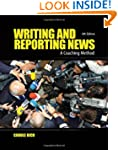 Writing and Reporting News: A Coachin...