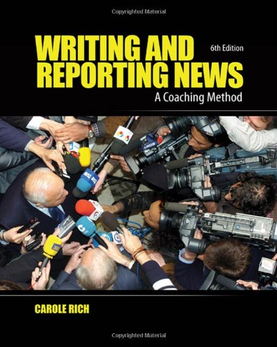Writing and Reporting News: A Coaching Method (Writing...