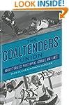 The Goaltenders' Union: Hockey's Grea...
