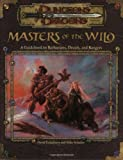 Masters of the Wild: A Guidebook to Barbarians, Druids, and Rangers (Dungeon & Dragons d20 3.0 Fantasy Roleplaying Accessory)