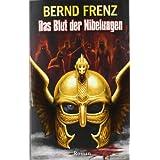 """Das Blut der Nibelungenvon """"Bernd Frenz"""""""