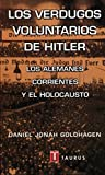 Verdugos Voluntarios de Hitler, Los (Spanish Edition) (8430600159) by Goldhagen, Daniel Jonah
