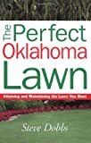 img - for Perfect Oklahoma Lawn (Creating and Maintaining the Perfect Lawn) book / textbook / text book