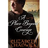 Place Beyond Courage (William Marshal Book 1) ~ Elizabeth Chadwick