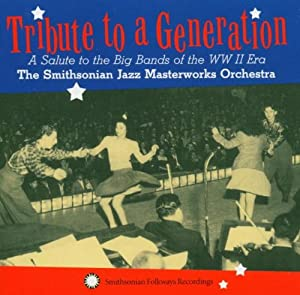 Tribute to a Generation: Salute to the Big Bands