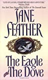 The Eagle and the Dove (0380761688) by Feather, Jane