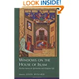 Windows on the House of Islam: Muslim Sources on Spirituality and Religious Life