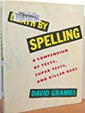 Death by Spelling: A Compendium of Tests, Super Tests, and Killer Bees