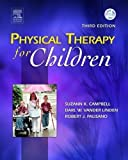 By Suzann K. Campbell PT PhD FAPTA, Robert J. Palisano PT ScD, Darl W. Vander Linden PT PhD: Physical Therapy for Children Third (3rd) Edition