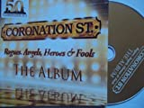 Coronation St.: Rogues, Angels, Heroes & Fools - The Album