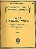 img - for Early Keyboard Music - Vol. 1, 64 Pieces for Piano (A Collection of Pieces Written for the Virginal, Spinet, Harpsichord and Clavichord) (Schirmer's Library of Musical Classics, 1559) book / textbook / text book