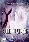 Bullet Catcher: Max