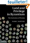 Land and Privilege in Byzantium: The...