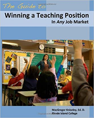 The Guide to Winning a Teaching Position in Any Job Market