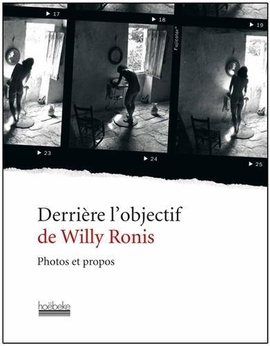 Derrière l'objectif - Photos et propos - Willy Ronis