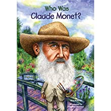 Who Was Claude Monet? Audiobook by Ann Waldron Narrated by Arthur Morey
