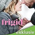 Frigid (Frigid 1) Hörbuch von Jennifer L. Armentrout Gesprochen von: Erik Borner, Tanja Esche