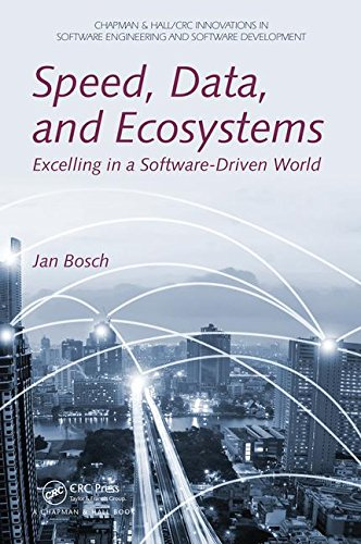 Speed, Data, and Ecosystems: Excelling in a Software-Driven World (Chapman & Hall/CRC Innovations in Software Engineering and Software Development Series) (Software Ecosystem compare prices)