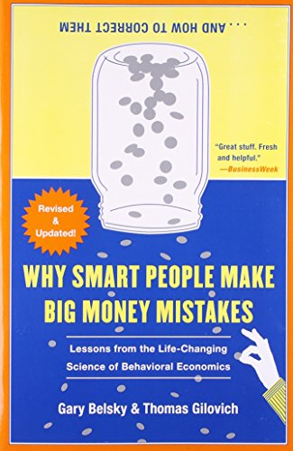 Why Smart People Make Big Money Mistakes And How To Correct Them: Lessons From The Life-Changing Science Of Behavioral Economics front-1011264